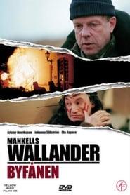 Wallander 02 – Byfånen (2005)