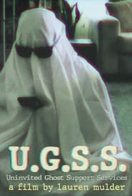 U.G.S.S. – Uninvited Ghost Support Services (2021)