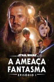 Star Wars: Episódio I – A Ameaça Fantasma