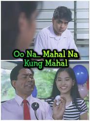 Watch Oo Na… Mahal Na Kung Mahal (1999)
