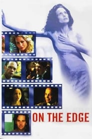 On The Edge HD Download or watch online – VIRANI MEDIA HUB