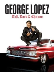 George Lopez: Tall, Dark & Chicano (2009)