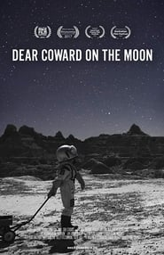 Dear Coward on the Moon (2017)