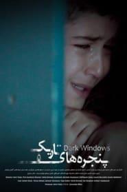 Watch Dark Windows (2019)