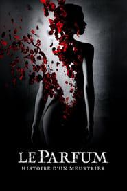 Regarder Le Parfum : Histoire d'un meurtrier