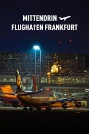 Mittendrin - Flughafen Frankfurt 2019