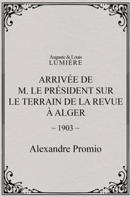 Arrivée de M. le président sur le terrain de la revue à Alger