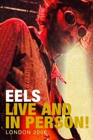 Eels: Live and in Person! London 2006 (2008)