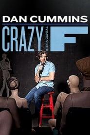 Dan Cummins: Crazy with a Capital F (2010)