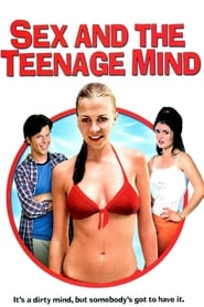 Sex and the Teenage Mind (2002)