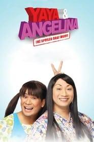Watch Yaya & Angelina: The Spoiled Brat Movie (2009)