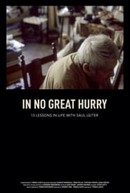 In No Great Hurry: 13 Lessons in Life with Saul Leiter (2014)