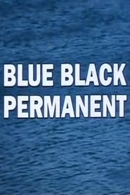Blue Black Permanent Watch and Download Free Movie in HD Streaming
