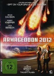 Armageddon 2012: Die letzten Stunden der Menschheit 2011