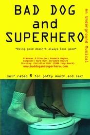 Bad Dog and Superhero 2014