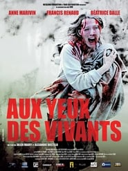 Aux yeux des vivants  Streaming vf