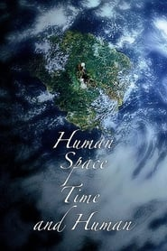 Human Space Time and Human (2018)