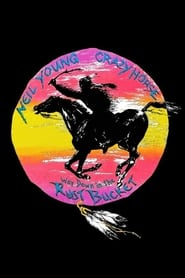 Neil Young & Crazy Horse: Way Down in the Rust Bucket (2021)