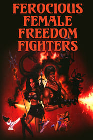 Ferocious Female Freedom Fighters (1982)