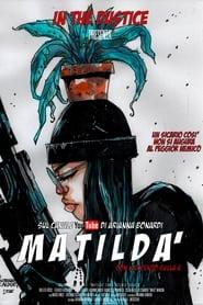 Matildà – Con l'accento sulla a (2021)