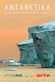 Antarktika – Die gefrorene Zeit