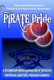 PIRATE PRIDE: The Winning Tradition of Proviso East Basketball