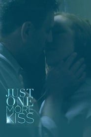 Just One More Kiss (2019) Full Movie Watch Online