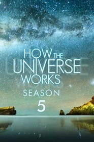 How the Universe Works Season 5 Episode 1