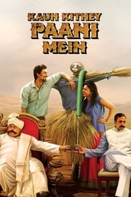Kaun Kitney Paani Mein 2015 Hindi Movie Zee5 WebRip 250mb 480p 800mb 720p 2GB 1080p