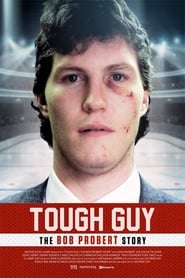 Tough Guy: The Bob Probert Story (2018)