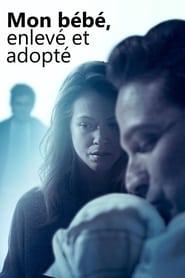 Mon Bébé, Enlevé et Adopté