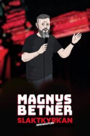Magnus Betner Slaktkyrkan 2019 Bootleg (2021)