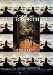Caspar David Friedrich – Grenzen der Zeit 1986