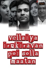 Vellaiya Irukiravan Poi Solla Maatan (2015) Online Cały Film Lektor PL
