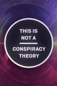 This is Not a Conspiracy Theory (2020)