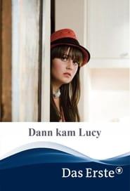 Dann kam Lucy 2012