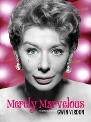 Merely Marvelous: The Dancing Genius of Gwen Verdon (2019)