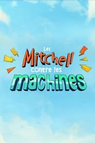 Les Mitchell contre les machines
