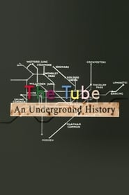 The Tube An Underground History (2013)