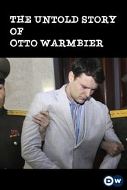 The Untold Story of Otto Warmbier 2020