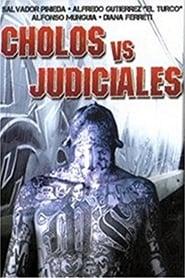 Cholos vs. Judiciales movie