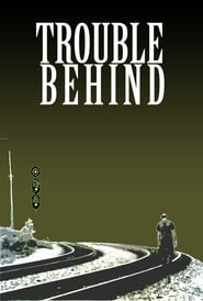 Trouble Behind