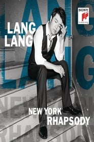 Lang Lang: New York Rhapsody 2016