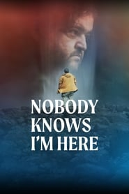 Poster Nobody Knows I'm Here 2020
