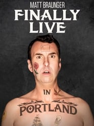 Matt Braunger: Finally Live in Portland (2019)