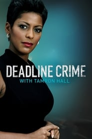 Deadline Crime With Tamron Hall-Azwaad Movie Database