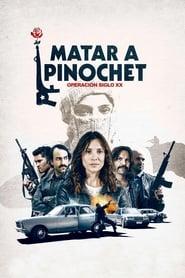 Ver Matar a Pinochet Online HD Castellano, Latino y V.O.S.E (2020)