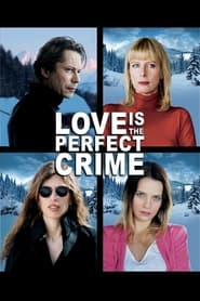Love Is the Perfect Crime (2013)