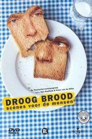 Droog Brood: Scènes voor de Mensen (2005) Zalukaj Online Cały Film Lektor PL