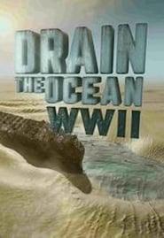Drain The Ocean: WWII